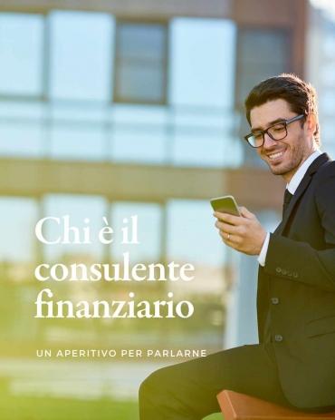 Chi è un consulente finanziario: un aperitivo per parlarne