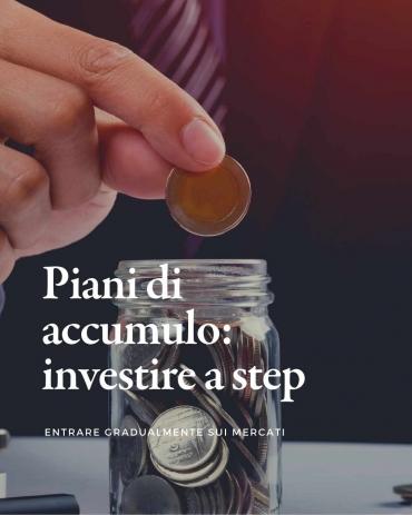 Piani d'accumulo: l'abitudine di risparmiare e investire in modo graduale