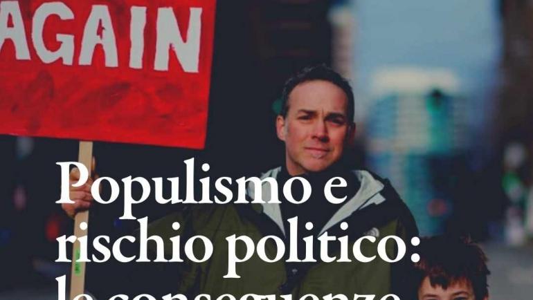 Populismo e rischio politico: quali conseguenze sui mercati?