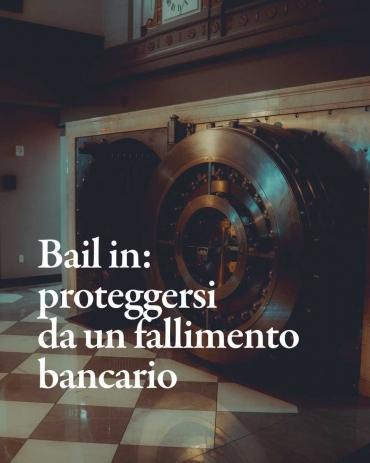 Bail in: le tutele per proteggersi da un fallimento bancario