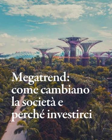 Megatrend: come cambiano la società e perché investirci